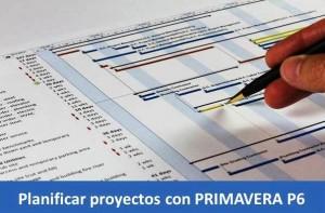planificar proyectos con primavera p6