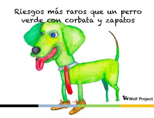 Como gestionar riesgos más raros que un perro verde